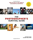 The Photographer's Survival Guide: How…