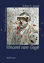 Vincent Van Gogh: Chemicals, Crises, and…