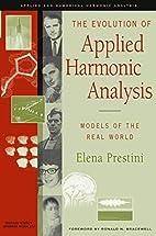 The Evolution of Applied Harmonic Analysis:…