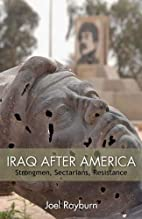 Iraq after America: Strongmen, Sectarians,…