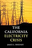 James L. Sweeney: The California Electricity Crisis (Hoover Institution Press Publication)