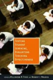 Evers, Williamson M.: Testing Student Learning, Evaluating Teaching Effectiveness (Hoover Inst Press Publication)