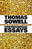 Thomas Sowell: Controversial Essays (Hoover Institution Press Publication)