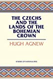 Agnew, Hugh Lecaine: The Czechs and the Lands of the Bohemian Crown