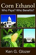 Corn Ethanol: Who Pays? Who Benefits?…