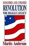 Anderson, Martin: Revolution: The Reagan Legacy (HOOVER INST PRESS PUBLICATION)
