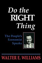 Do the Right Thing by Walter E. Williams