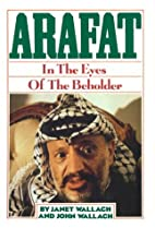 Arafat: In the Eyes of the Beholder by Janet…