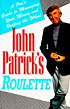 Patrick, John: John Patrick's Roulette: A Pro's Guide to Managing Your Money and Beating the Wheel