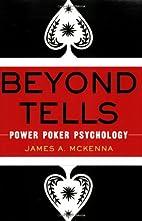 Beyond Tells: Power Poker Psychology by…