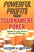 Powerful Profits From Tournament Poker by…