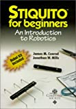 Conrad, James M.: Stiquito for Beginners: An Introduction to Robotics