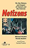 Hauben, Ronda: Netizens: On the History and Impact of Usenet and the Internet