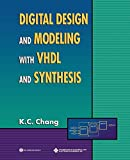 Chang, K. C.: Digital Design and Modeling with VHDL and Synthesis (Systems)