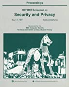 1997 IEEE Symposium on Security and Privacy:…