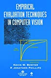 Bowyer, Kevin W.: Empirical Evaluation Techniques in Computer Vision (Practitioners)