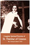 Jamart, Francois: Complete Spiritual Doctrine of St. Therese of Lisieux
