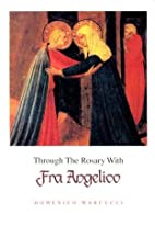Through Rosary W/Fra Angelico: by Domenico…