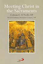 Meeting Christ in the Sacraments by Colman…