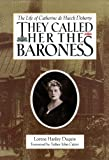 Duquin, Lorene Hanley: They Called Her the Baroness: The Life of Catherine De Hueck Doherty