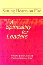 Setting hearts on fire : a spirituality for…