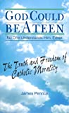 Penrice, James: God Could Be a Teen-- No One Understands Him, Either: The Truth and Freedom of Catholic Morality