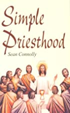 Simple Priesthood by Sean Connolly