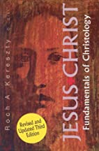 Jesus Christ: Fundamentals of Christology:…