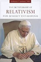 The Dictatorship of Relativism: Pope…