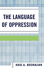 The Language of Oppression by Haig A.…