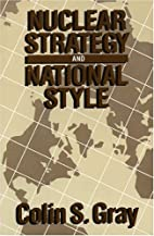Nuclear Strategy and National Style by Colin…
