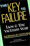 Hannah, Norman B.: The Key to Failure: Laos and the Vietnam War