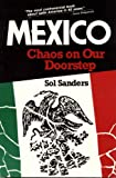 Sanders, Sol: Mexico: Chaos on Our Doorstep