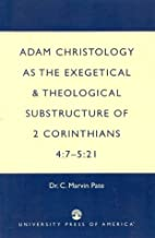 Adam Christology as the Exegetical and by C.…