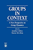 Groups in Context: A New Perspective on…