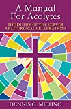 Michno, Dennis G.: Manual for Acolytes: The Duties of the Server at Liturgical Celebrations