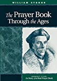 Sydnor, William: The Prayer Book Through the Ages