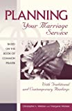 Webber, Christopher L.: Planning Your Marriage Service