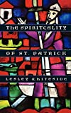 Whiteside, Lesley: The Spirituality of St. Patrick
