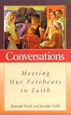 Conversations : meeting our forebears in…