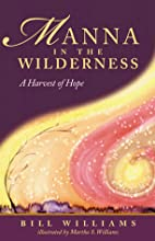 Manna in the Wilderness: A Harvest of Hope…