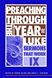 Alling, Roger: Preaching Through the Year of Luke: Sermons That Work IX