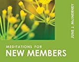 McInerney, June J.: Meditations for New Members