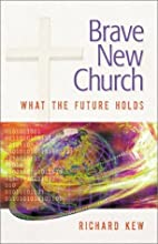 Brave New Church: What the Future Holds by…