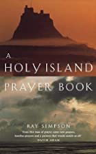 A Holy Island Prayer Book: Morning, Midday,…