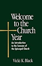 Welcome to the Church Year: An Introduction…