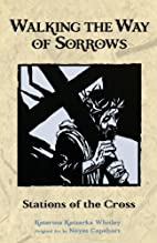 Walking the Way of Sorrows: Stations of the…