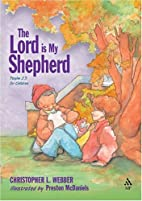 The Lord Is My Shepherd: Psalm 23 for…