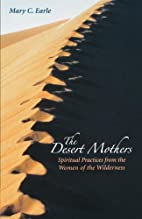 The Desert Mothers: Spiritual Practices from…