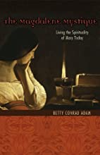 The Magdalene Mystique: Living the…